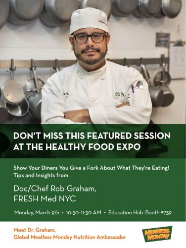 Meet Doc/Chef Robert Graham, Co-Founder of FRESH Medicine, at the Healthy Food Expo New York, International Restaurant & Foodservice Show of New York
