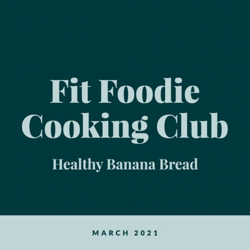 Fit Foodie Cooking Club: March 2021