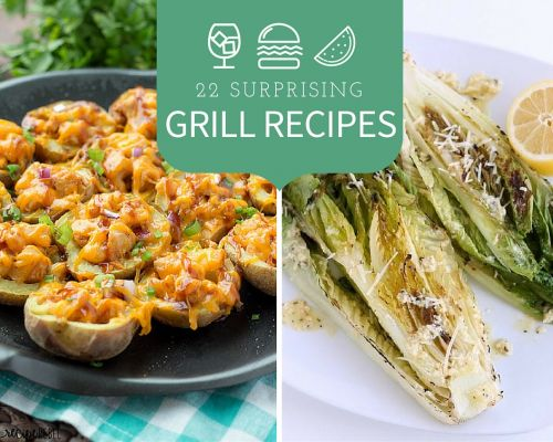 22 Grilling Recipes No One Will Expect
