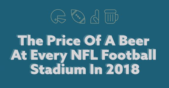 The Price Of A Beer At Every NFL Football Stadium In 2018