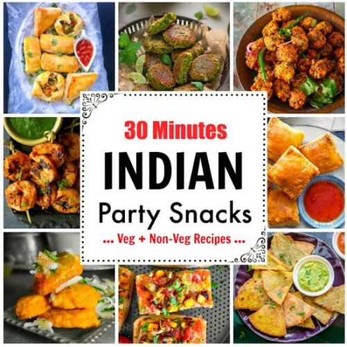 30 Minutes Indian Party Snacks