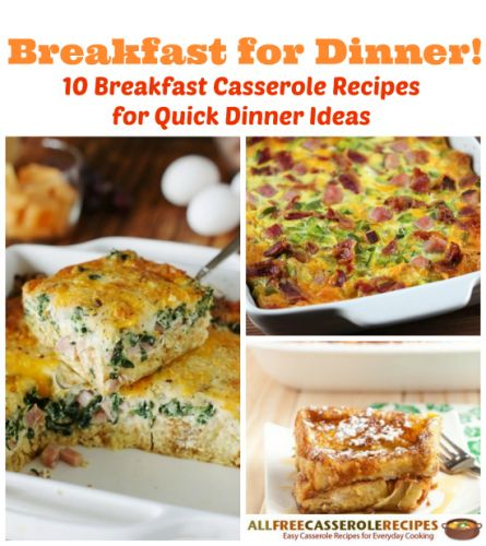 Breakfast for Dinner: 10 Breakfast Casserole Recipes for Quick Dinner Ideas