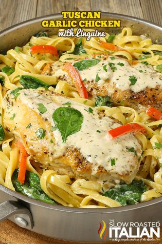 Tuscan Garlic Chicken and Linguine