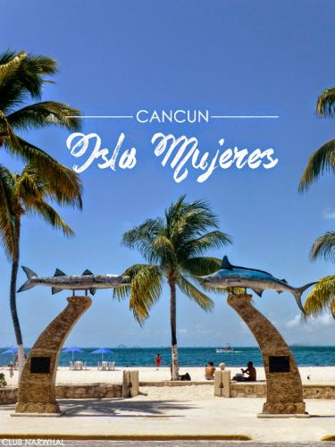 ISLA MUJERES | CANCUN, MEXICO