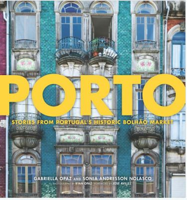 Porto: Stories From Portugal's Historic The Bolhão Market-A Fascinating New Book
