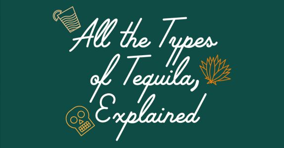 All the Types of Tequila, Explained