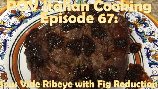 Sous Vide Ribeye with Fig Reduction